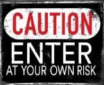 Caution Enter at Own Risk Metal Sign Wall Plaque 15X20cm Vintage Style Artwork